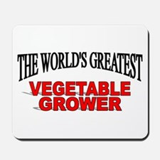 """The World's Greatest Vegetable Grower"" Mousepad"
