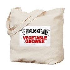 """""""The World's Greatest Vegetable Grower"""" Tote Bag"""