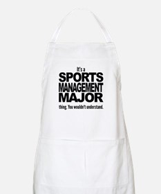 Its A Sports Management Major Thing Apron