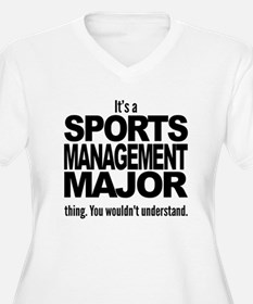 Its A Sports Management Major Thing Plus Size T-Sh