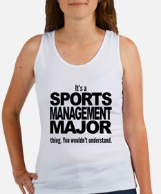 Its A Sports Management Major Thing Tank Top