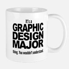 Its A Graphic Design Major Thing Mugs