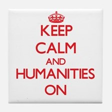 Keep Calm and Humanities ON Tile Coaster
