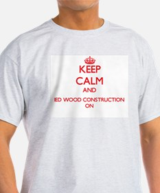 Keep Calm and Ied Wood Construction ON T-Shirt