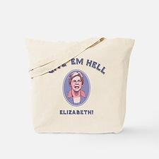 Give 'Em Hell, Liz Tote Bag