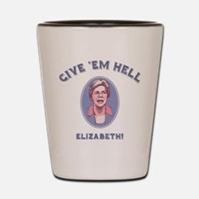 Give 'Em Hell, Liz Shot Glass