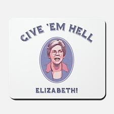 Give 'Em Hell, Liz Mousepad