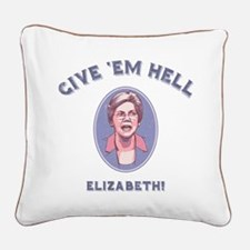 Give 'Em Hell, Liz Square Canvas Pillow
