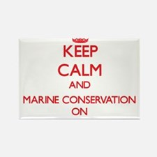 Keep Calm and Marine Conservation ON Magnets