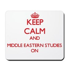 Keep Calm and Middle Eastern Studies ON Mousepad