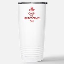 Keep Calm and Neuroscie Travel Mug