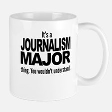 Its A Journalism Major Thing Mugs