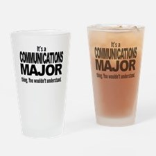 Its A Communications Major Thing Drinking Glass