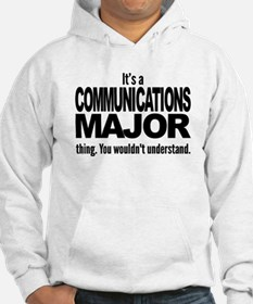 Its A Communications Major Thing Hoodie
