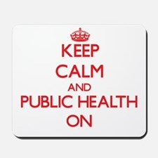 Keep Calm and Public Health ON Mousepad