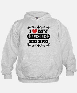 I Love My Awesome Big Brother Hoodie