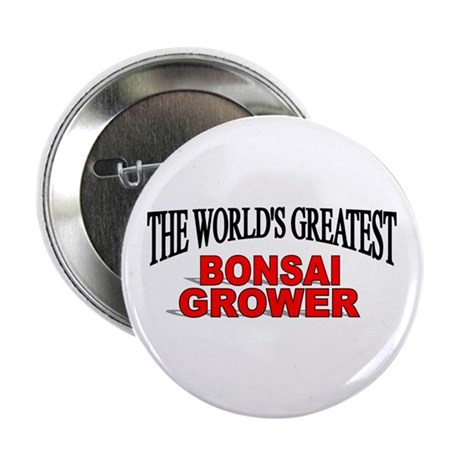 """The World's Greatest Bonsai Grower"" Button"