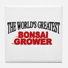 """The World's Greatest Bonsai Grower"" Tile Coaster"