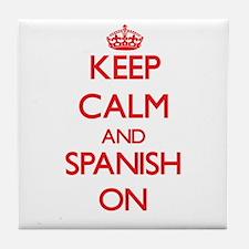 Keep Calm and Spanish ON Tile Coaster