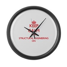 Keep Calm and Structural Engineer Large Wall Clock