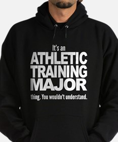 Its An Athletic Training Major Thing Hoodie