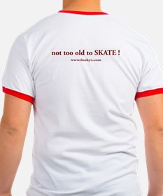 "Fooky's ""not too old to SKATE"" T"