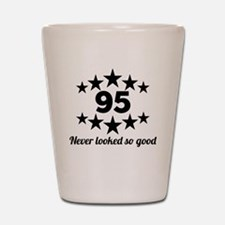 95 Never Looked So Good Shot Glass