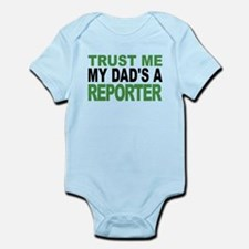 Trust Me My Dads A Reporter Body Suit