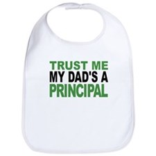 Trust Me My Dads A Principal Bib