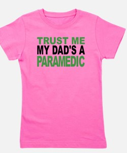 Trust Me My Dads A Paramedic Girl's Tee