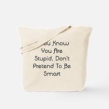 don't pretend Tote Bag