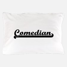 Comedian Artistic Job Design Pillow Case