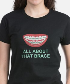 Funny All About That Brace Parody T-Shirt