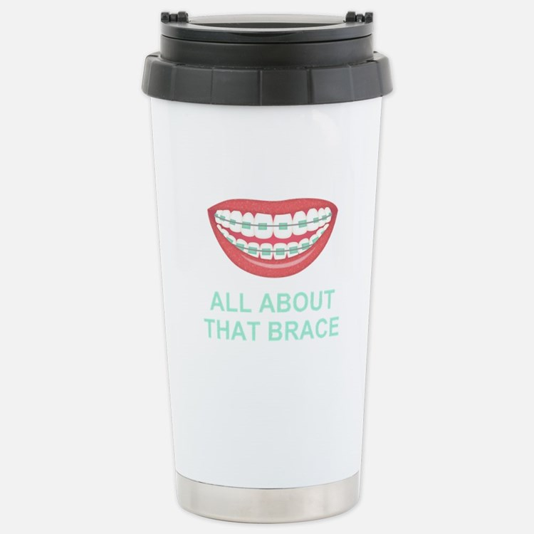 Funny All About That Brace Parody Travel Mug