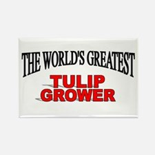"""""""The World's Greatest Tulip Grower"""" Rectangle Magn"""