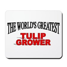 """""""The World's Greatest Tulip Grower"""" Mousepad"""