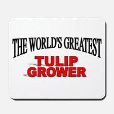 """The World's Greatest Tulip Grower"" Mousepad"