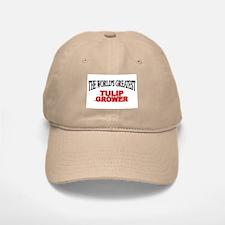 """The World's Greatest Tulip Grower"" Baseball Baseball Cap"