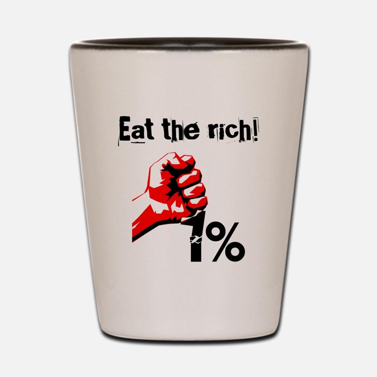 Funny Eat The Rich Occupy Shot Glass
