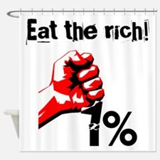 Funny Eat The Rich Occupy Shower Curtain