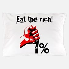 Funny Eat The Rich Occupy Pillow Case