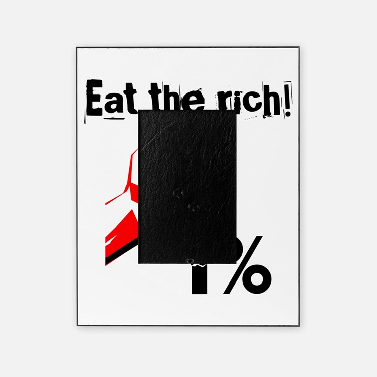Funny Eat The Rich Occupy Picture Frame