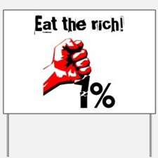 Funny Eat The Rich Occupy Yard Sign