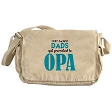 BEST DADS GET PROMOTED TO OPA Messenger Bag