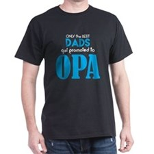 BEST DADS GET PROMOTED TO OPA T-Shirt