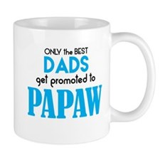BEST DADS GET PROMOTED TO PAPAW Mugs