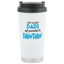 BEST DADS GET PROMOTED TO PAWPAW Travel Mug