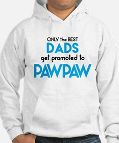 BEST DADS GET PROMOTED TO PAWPAW Hoodie
