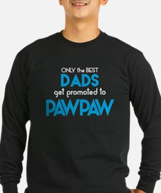 BEST DADS GET PROMOTED TO PAWPAW Long Sleeve T-Shi