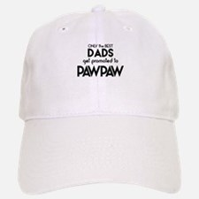 BEST DADS GET PROMOTED TO PAWPAW Baseball Baseball Baseball Cap